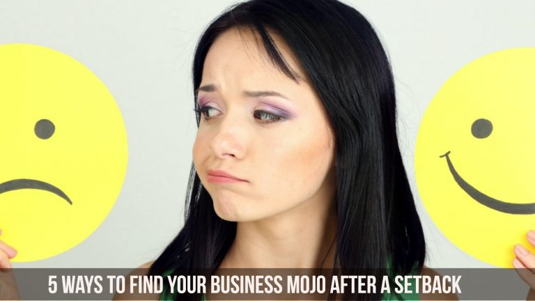 5 ways to find your business mojo after a setback