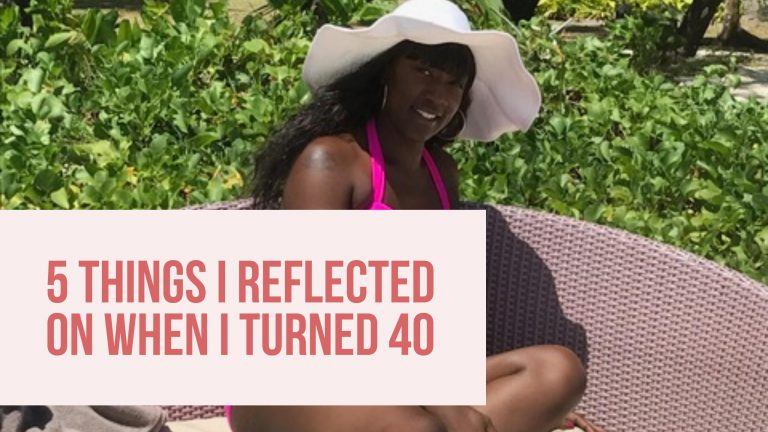5 things I reflected on when I turned 40