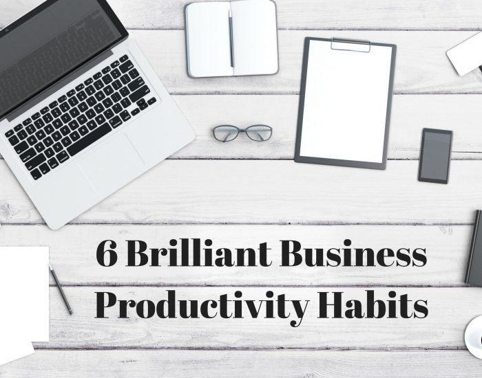 #PIB22 6 Brilliant Business Productivity Habits