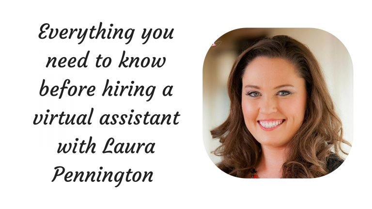#PIB20 Everything you need to know before hiring a virtual assistant with Laura Pennington