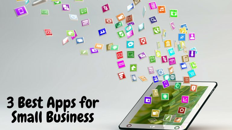 3 Best Apps for Small Business