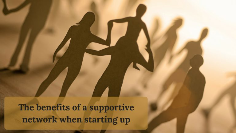 The benefits of a supportive network when starting up