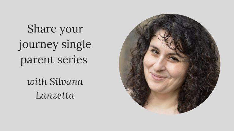 Share your journey single parent series W/Silvana Lanzetta
