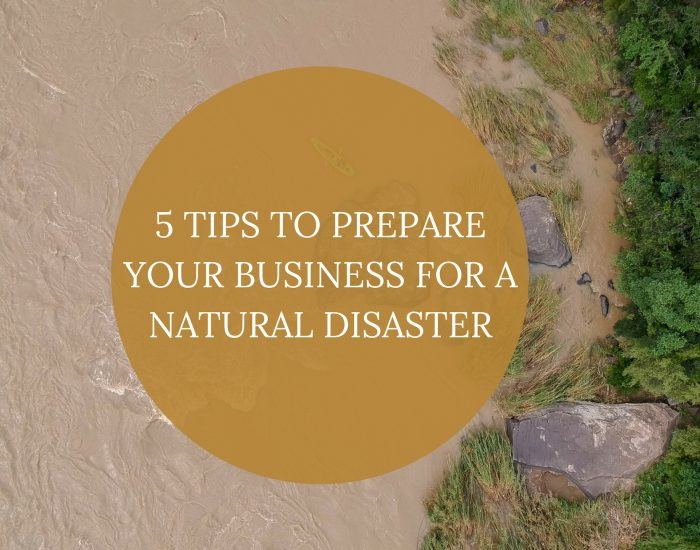 5 Tips to Prepare Your Business for a Natural Disaster