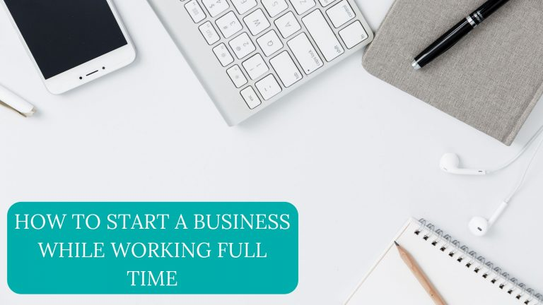 How to start a business while working full time