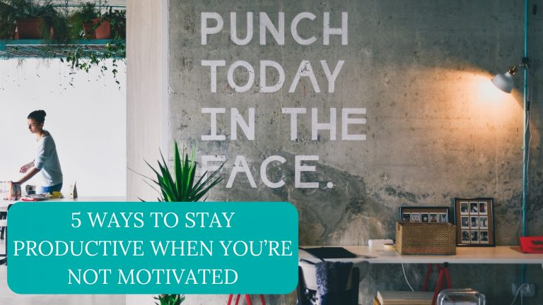 5 Ways to stay productive when you're not motivated