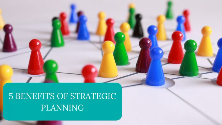 5 Benefits of Strategic Planning