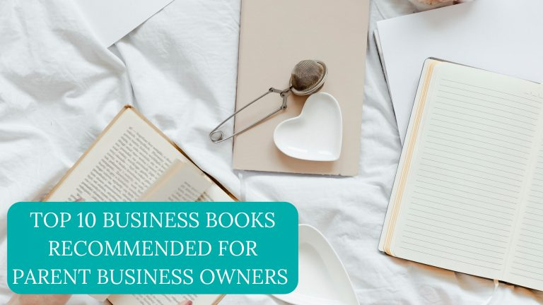 Top 10 Business Books Recommended For Parent Business Owners