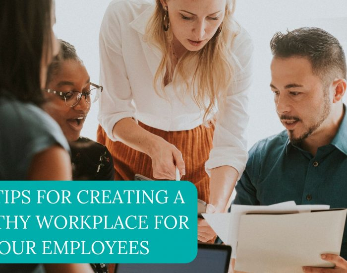 Top Tips For Creating A Healthy Workplace For Your Employees