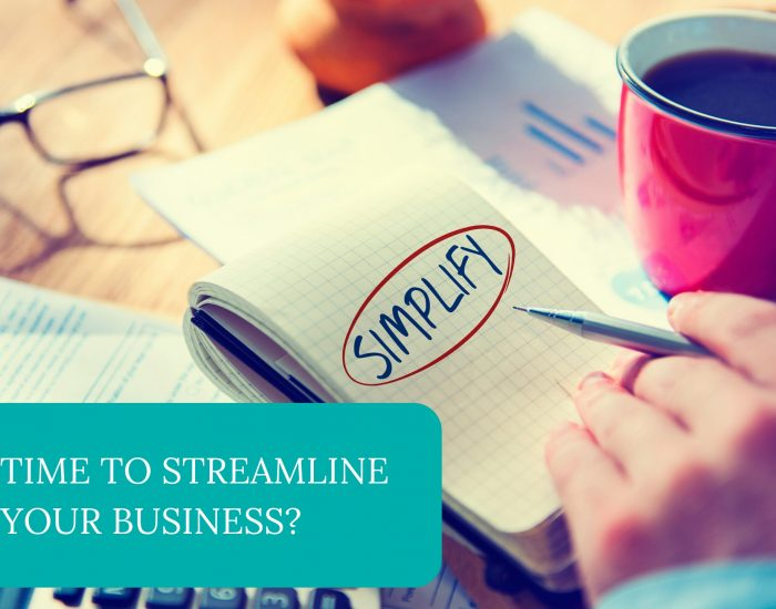 Is It Time to Streamline Your Business?