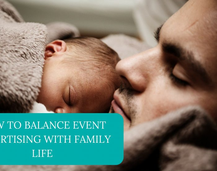 How to balance event advertising with family life