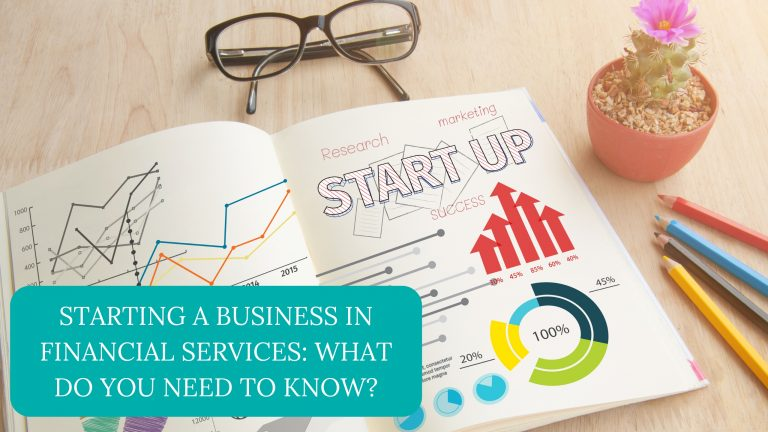 Starting A Business In Financial Services: What Do You Need To Know?