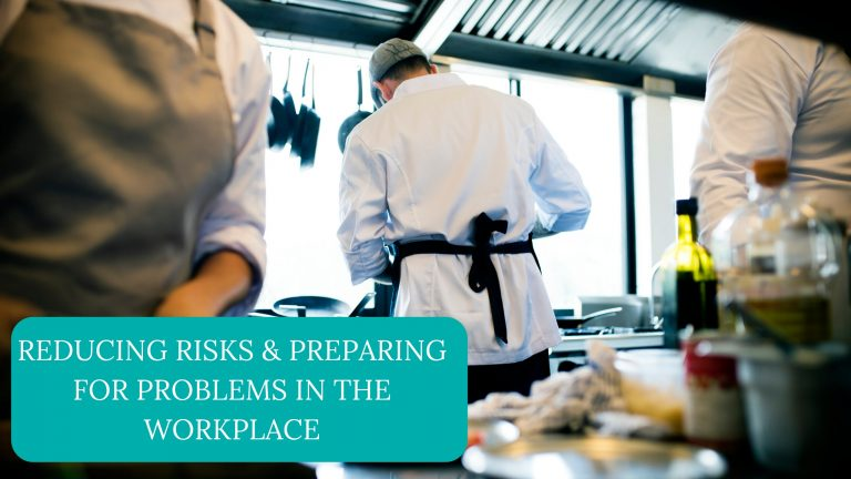 Reducing Risks & Preparing For Problems In The Workplace