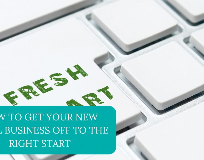 How To Get Your New Small Business Off To The Right Start