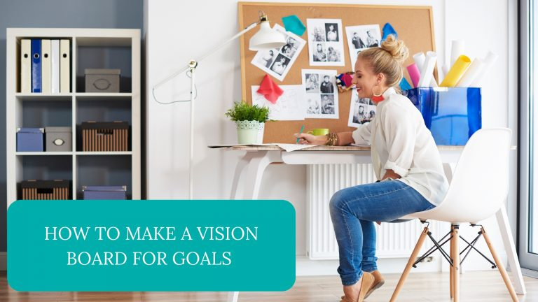 How to Make a Vision Board For Goals