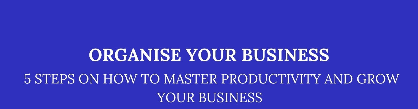 Organise Your Business