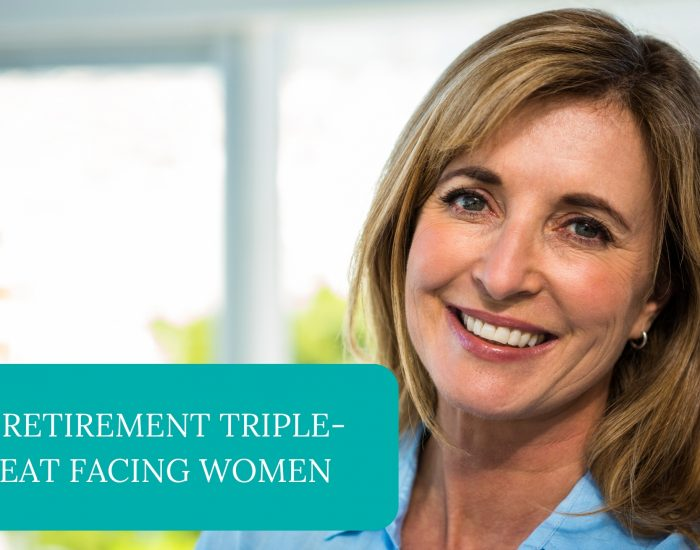 The retirement triple-threat facing women