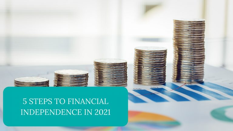5 Steps to Financial Independence in 2021