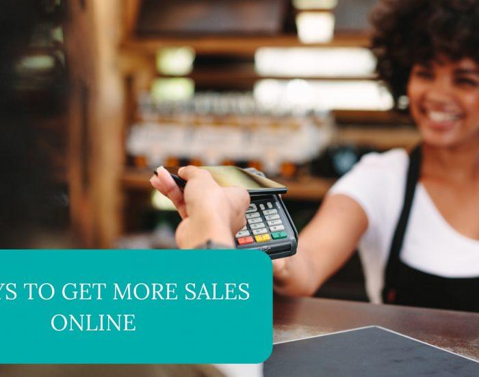 3 Ways to Get More Sales Online