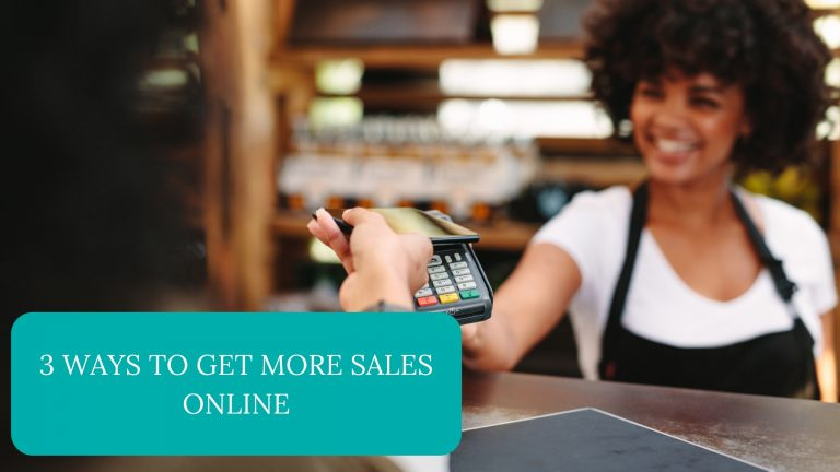 3 Ways to Get More Sales Online