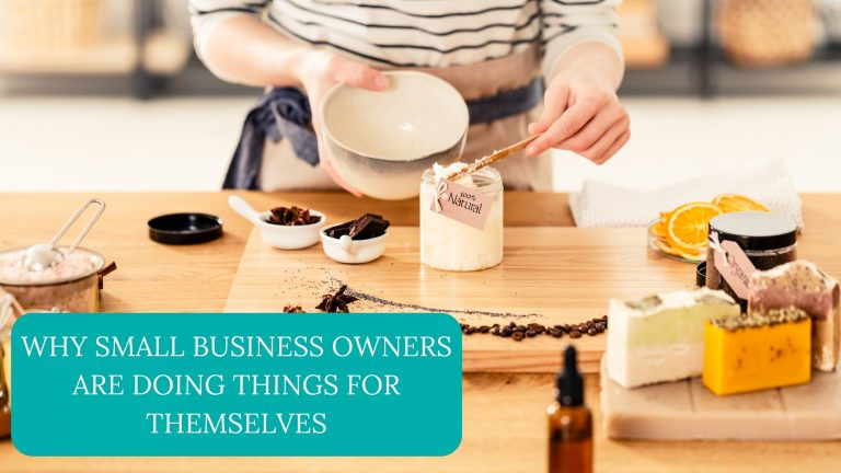 Why Small Business Owners Are Doing Things For Themselves